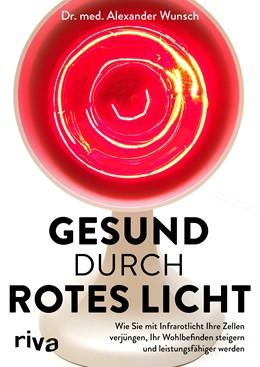 Abbildung von Wunsch | Gesund durch rotes Licht | 2020 | Wie Sie mit Infrarotlicht Ihre...
