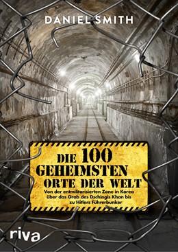 Abbildung von Smith | Die 100 geheimsten Orte der Welt | 1. Auflage | 2020 | beck-shop.de