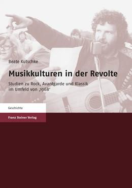 Abbildung von Kutschke | Musikkulturen in der Revolte | 2008 | Studien zu Rock, Avantgarde un...