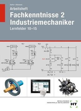 Abbildung von Haffer / Hönmann   Arbeitsheft Fachkenntnisse 2 Industriemechaniker   1. Auflage   2020   beck-shop.de