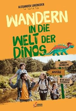 Abbildung von Lukeneder | Wandern in die Welt der Dinos | 1. Auflage | 2020 | beck-shop.de