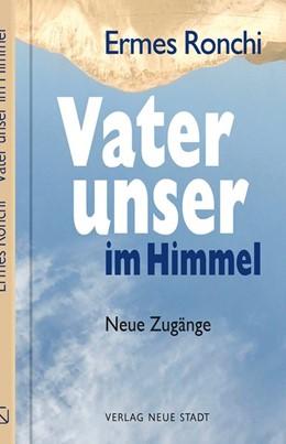Abbildung von Ronchi   Vater unser im Himmel   1. Auflage   2020   beck-shop.de