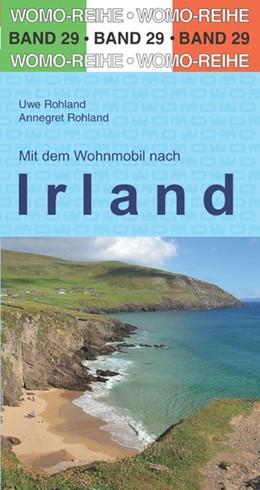 Abbildung von Rohland / WOMO Verlag | Mit dem Wohnmobil nach Irland | 6. Auflage | 2020 | beck-shop.de