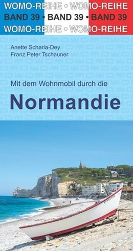 Abbildung von Scharla-Dey / WOMO Verlag / Tschauner | Mit dem Wohnmobil durch die Normandie | 7. Auflage | 2020