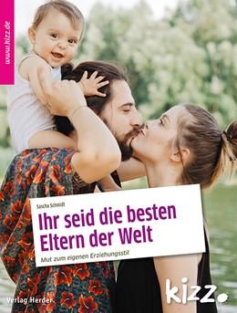 Abbildung von Schmidt | Ihr seid die besten Eltern der Welt! | 2020 | Als Familie den eigenen Weg fi...