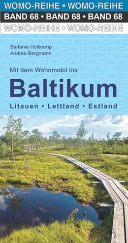 Abbildung von Holtkamp / WOMO Verlag / Bergmann | Mit dem Wohnmobil ins Baltikum | 4. Auflage | 2020 | Litauen-Lettland-Estland