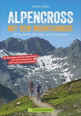 Abbildung von Zahn | Alpencross mit dem Mountainbike | Komplett überarbeitete Auflage 2020 | 2020 | 23 Touren in den Ost- und West...