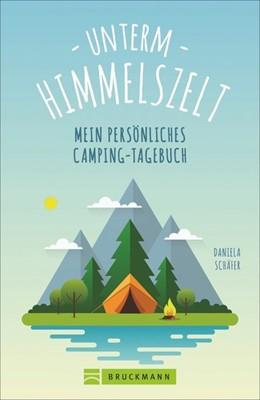 Abbildung von Schäfer | Unterm Himmelszelt - Mein persönliches Camping-Tagebuch | 1. Auflage | 2020