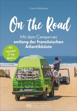 Abbildung von Hofmeister   On the Road - Mit dem Campervan entlang der französischen Atlantikküste   1. Auflage   2020   Mit entspannter 21-Tage Rundre...