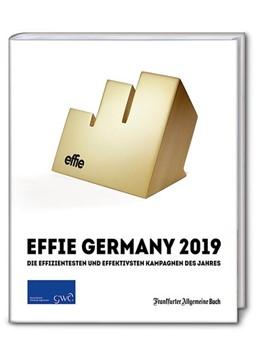 Abbildung von GWA Effie® Award 2019: Die effizientesten und effektivsten Kampagnen des Jahres | 1. Auflage | 2019 | beck-shop.de