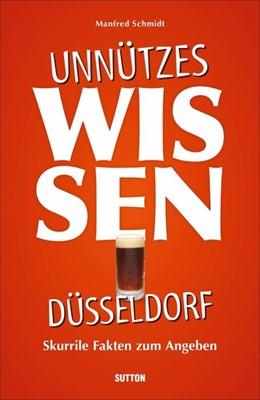 Abbildung von Schmidt | Unnützes Wissen Düsseldorf | 2020 | Skurrile Fakten zum Angeben