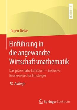 Abbildung von Tietze   Einführung in die angewandte Wirtschaftsmathematik   18. Aufl. 2019   2019   Das praxisnahe Lehrbuch - inkl...