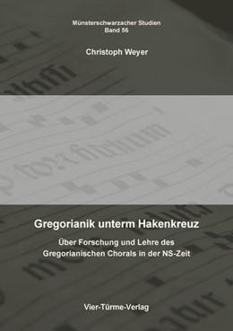 Abbildung von Weyer | Gregorianik unterm Hakenkreuz | 2020 | Über Forschung und Lehre des G...