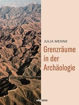 Abbildung von Menne | Grenzräume in der Archäologie | 2020