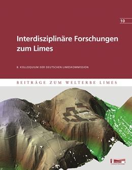 Abbildung von Matesic | Interdisziplinäre Forschungen zum Limes | 2020 | Beiträge zum Welterbe Limes Ba...