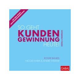 Abbildung von Rankel / Weimar | So geht Kundengewinnung heute! | 1. Auflage | 2020 | beck-shop.de