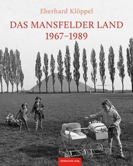 Abbildung von Das Mansfelder Land 1974-1989 | 2020