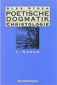 Abbildung von Stock | Poetische Dogmatik. Christologie / Namen | 2003
