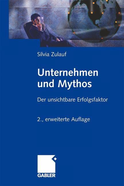 Abbildung von Zulauf   Unternehmen und Mythos   2., erw. Aufl. 2009   2009