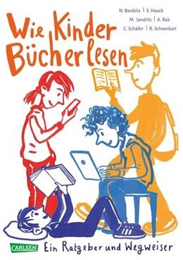 Abbildung von Rak / Bardola | Wie Kinder Bücher lesen | 1. Auflage | 2020 | beck-shop.de