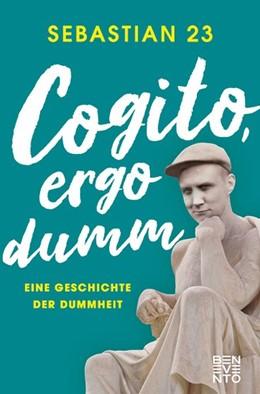 Abbildung von 23   Cogito, ergo dumm   2020   Eine Geschichte der Dummheit