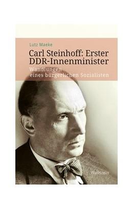 Abbildung von Maeke | Carl Steinhoff: Erster DDR-Innenminister | 1. Auflage | 2020 | beck-shop.de