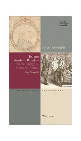 Abbildung von Overhoff | Johann Bernhard Basedow (1724-1790) | 1. Auflage | 2020 | beck-shop.de