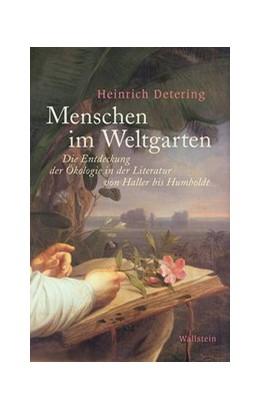 Abbildung von Detering | Menschen im Weltgarten | 2020 | Die Entdeckung der Ökologie in...