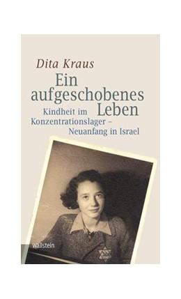 Abbildung von Kraus | Ein aufgeschobenes Leben | 1. Auflage | 2020 | beck-shop.de