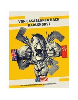Abbildung von Deutsch-Russische Museum Berlin-Karlshorst | Von Casablanca nach Karlshorst | 1. Auflage | 2020 | beck-shop.de