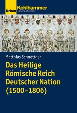 Abbildung von Schnettger | Das Heilige Römische Reich Deutscher Nation (1500-1806) | 2020
