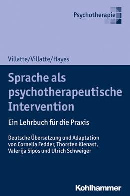 Abbildung von Villatte / Hayes   Sprache als psychotherapeutische Intervention   2020   Ein Lehrbuch für die Praxis