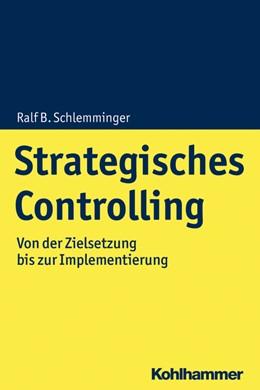 Abbildung von Schlemminger | Strategisches Controlling | 2020 | Von der Zielsetzung bis zur Im...