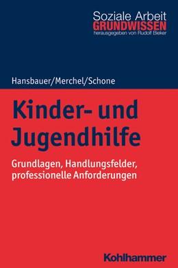Abbildung von Hansbauer / Merchel / Schone | Kinder- und Jugendhilfe | 2020 | Grundlagen, Handlungsfelder, p...