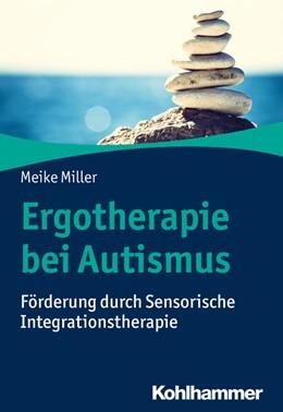 Abbildung von Miller | Ergotherapie bei Autismus | 2020 | Förderung durch Sensorische In...