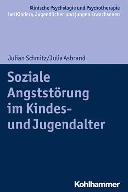 Abbildung von Schmitz / Asbrand | Soziale Angststörung im Kindes- und Jugendalter | 2020