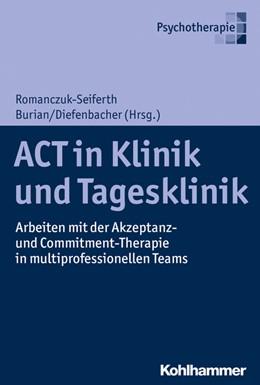 Abbildung von Romanczuk-Seiferth / Burian | ACT in Klinik und Tagesklinik | 1. Auflage | 2020 | beck-shop.de