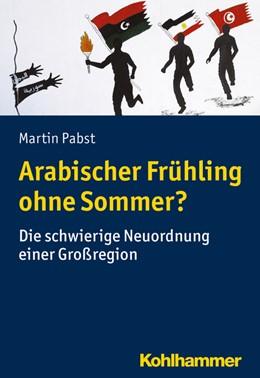 Abbildung von Pabst   Arabischer Frühling ohne Sommer?   1. Auflage   2021   beck-shop.de