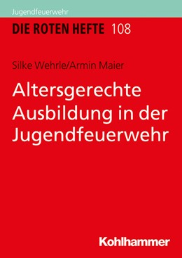 Abbildung von Wehrle / Maier | Altersgerechte Ausbildung in der Jugendfeuerwehr | 1. Auflage | 2020 | beck-shop.de