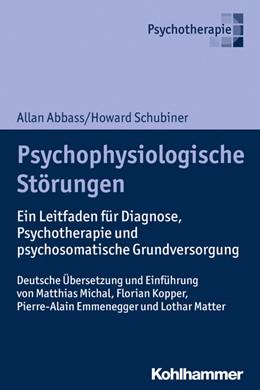 Abbildung von Abbass / Schubiner   Psychophysiologische Störungen   2020   Ein Leitfaden für Diagnose, Ps...