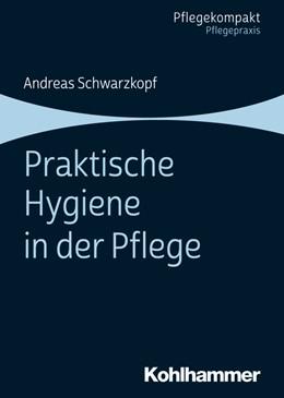 Abbildung von Schwarzkopf   Praktische Hygiene in der Pflege   2020