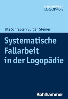 Abbildung von Schräpler / Steiner   Systematische Fallarbeit in der Logopädie   2020