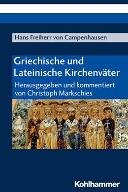 Abbildung von Markschies | Griechische und Lateinische Kirchenväter | 2020 | Herausgegeben und kommentiert ...