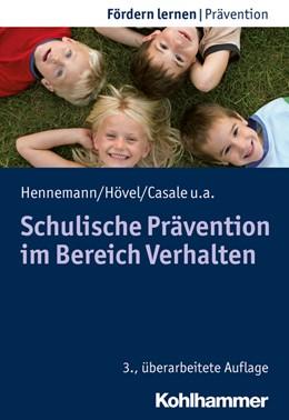 Abbildung von Hennemann / Hövel / Casale   Schulische Prävention im Bereich Verhalten   3., überarbeitete Auflage   2020