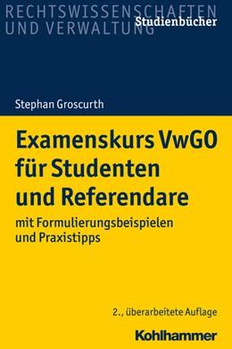 Abbildung von Groscurth   Examenskurs VwGO für Studenten und Referendare   2. Auflage   2020   beck-shop.de