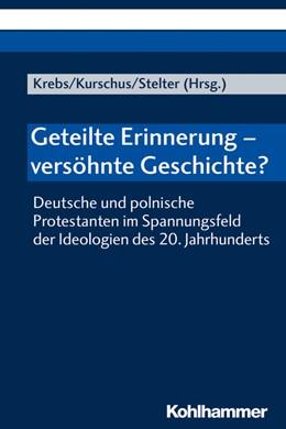 Abbildung von Krebs / Kurschus | Geteilte Erinnerung - versöhnte Geschichte? | 1. Auflage | 2020 | beck-shop.de