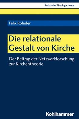 Abbildung von Roleder | Die relationale Gestalt von Kirche | 2020 | Der Beitrag der Netzwerkforsch...