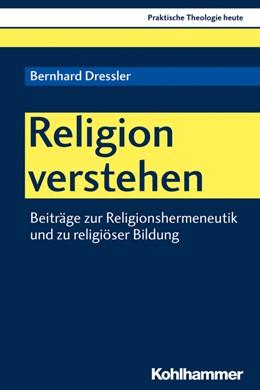 Abbildung von Dressler | Religion verstehen | 2020 | Beiträge zur Religionshermeneu...