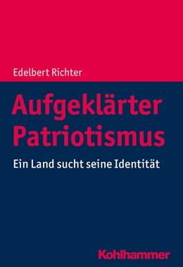 Abbildung von Richter | Aufgeklärter Patriotismus | 2020 | Ein Land sucht seine Identität