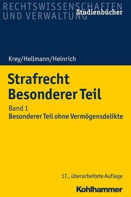 Abbildung von Krey / Hellmann | Strafrecht Besonderer Teil • Band 1: Besonderer Teil ohne Vermögensdelikte | 17. Auflage | 2021 | beck-shop.de